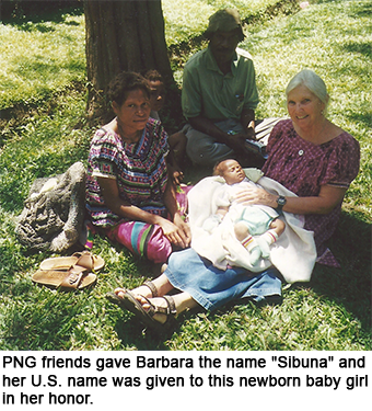 "A PNG family honored Barb Arnest by giving their child her U.S. name and the PNG name ""Sibuna"" to her."