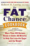 Dr. Robert Lustig, The Fat Chance Cookbook